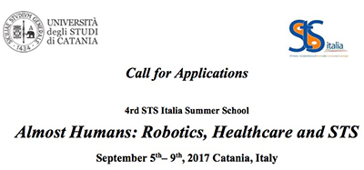 4th STS Italia Summer School Almost Humans: Robotics, Healthcare and STS September 5th– 9th, 2017 Catania, Italy